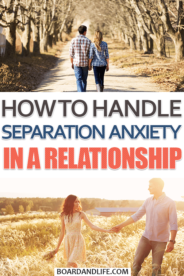 How to handle separation anxiety in a relationship