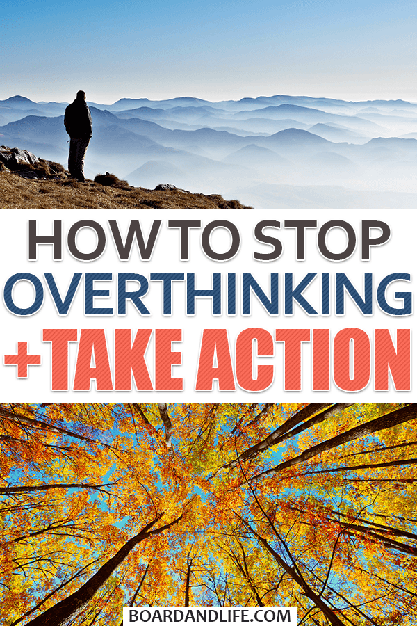 How to stop overthinking and start taking action